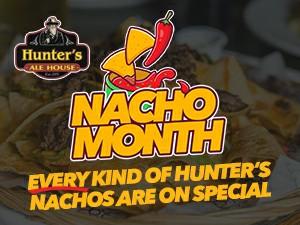 Hunter's Nacho Month!